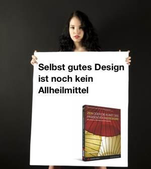 Selbst gute Design ist noch kein Allheilmittel